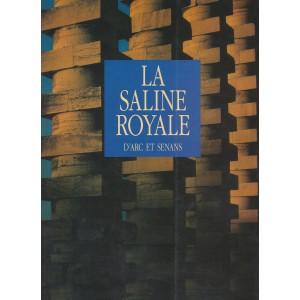 La Saline royale d'Arc et Senans
