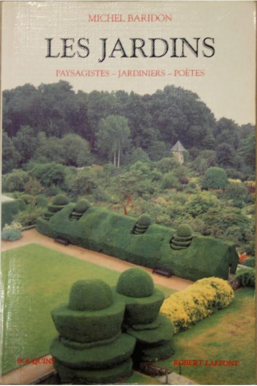 Les jardins - paysagistes, jardiniers, poètes