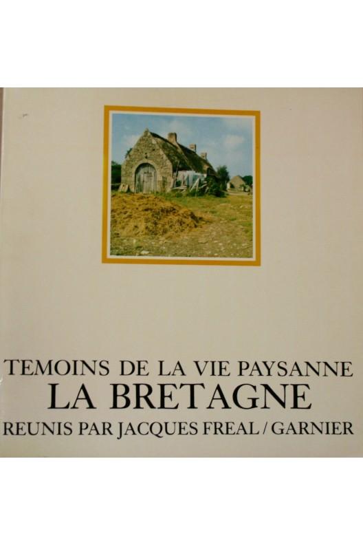 Témoins de la vie paysanne : la Bretagne.