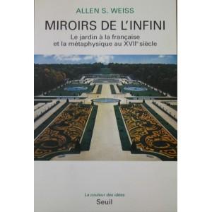 Miroirs de l'infini. Allen S. Weiss