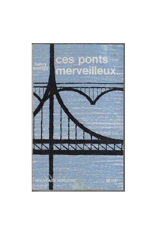 Ces ponts merveilleux. Henry Billings