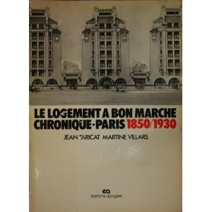 Le logement à bon marché. Chronique Paris 1850/1930