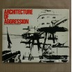 ARCHITECTURE OF AGRESSION.