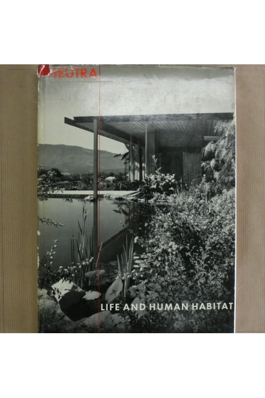 Richard Neutra. Life and human habitat / Mensch und wohen