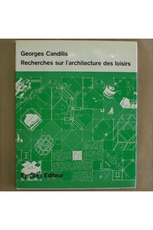 GEORGES CANDILIS. RECHERCHES SUR L'ARCHITECTURE DES LOISIRS