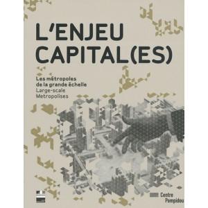 L'enjeu capital(es) - les métropoles de la grande échelle