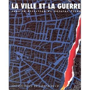 La ville et la guerre. Antoine Picon