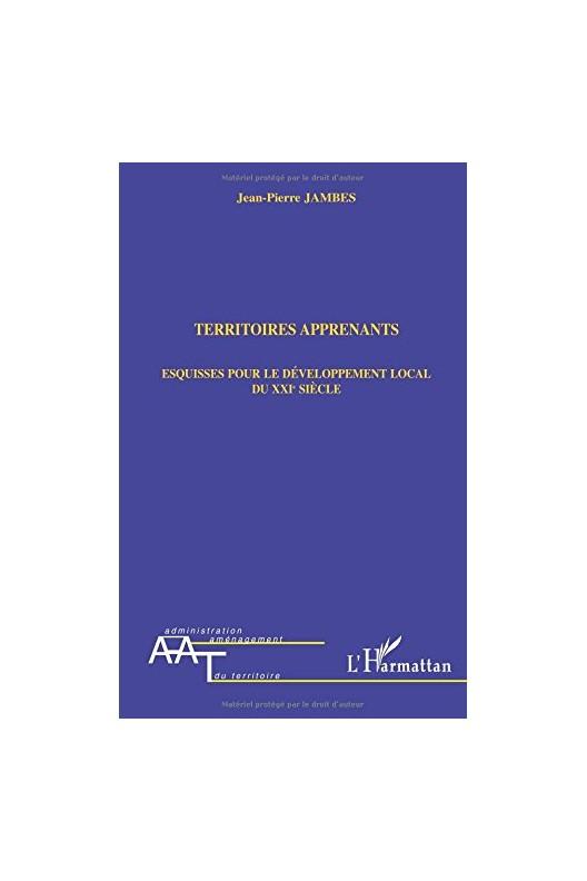 Territoires apprenants - esquisses pour le développement local du XXIe siècle