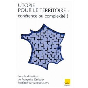 Utopie pour le territoire : cohérence ou complexité ?