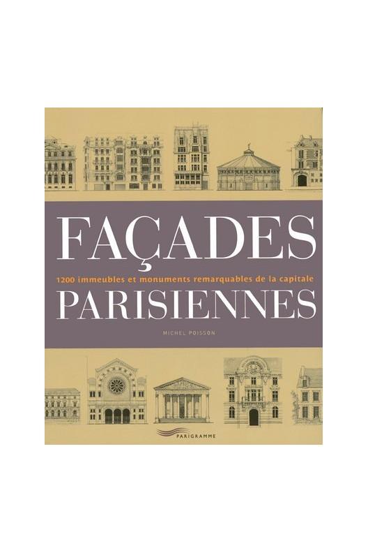 Façades parisiennes - 1200 immeubles et monuments remarquables de la capitale