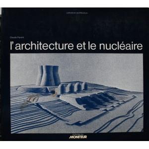 Claude Parent. L'architecture et le nucléaire.