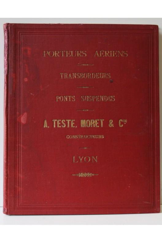Porteurs aériens par cables / Transpordeurs / ponts suspendus / Teste Moret Lyon