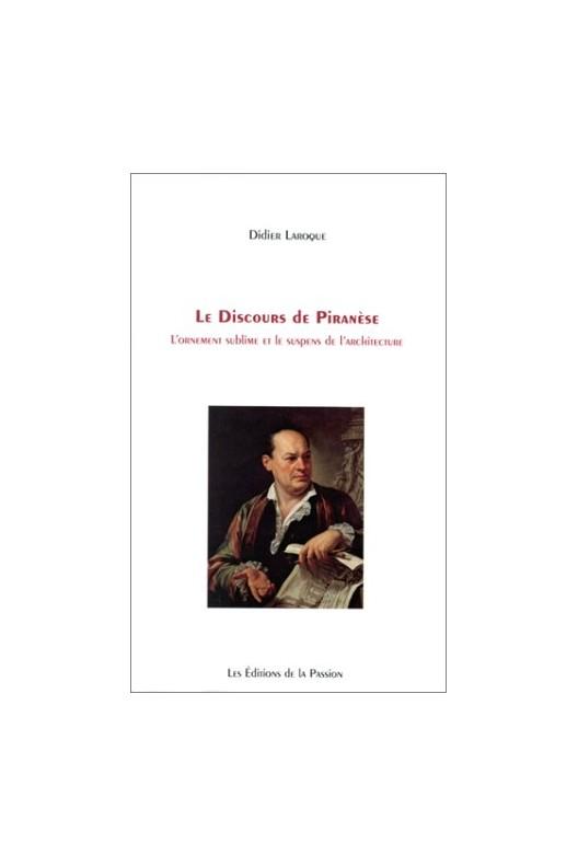 Le discours de Piranèse - l'ornement sublime et le suspens de l'architecture
