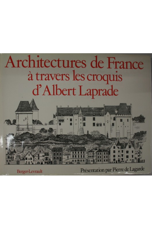 Architectures de France à travers les croquis d'Albert Laprade.
