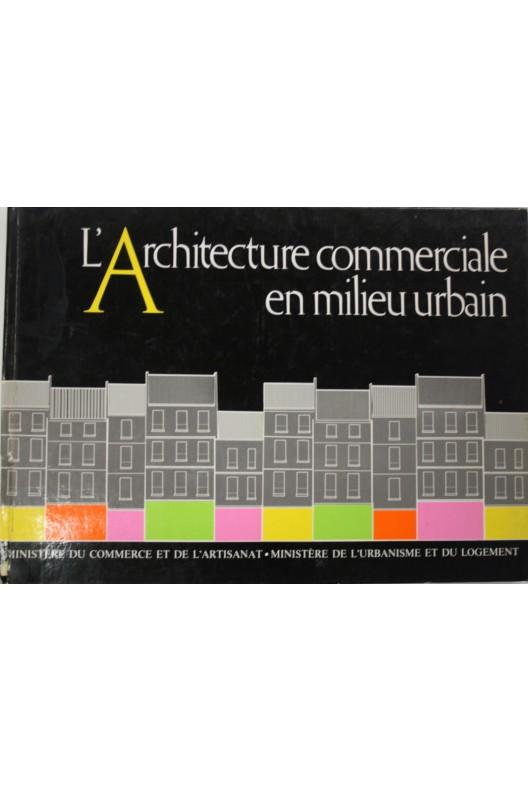 L'architecture commerciale en milieu urbain.