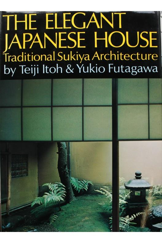 The elegant japanese house. Yukio Futagawa