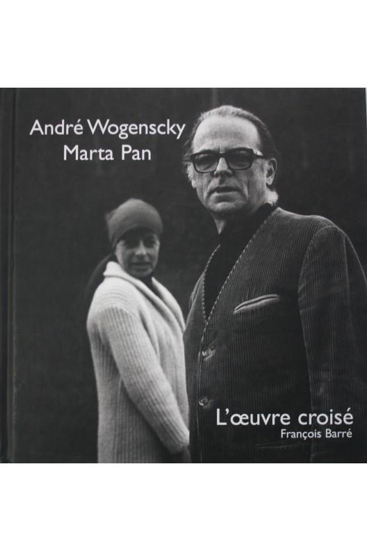 André Wogenscky et Marta Pan. L'oeuvre croisé.
