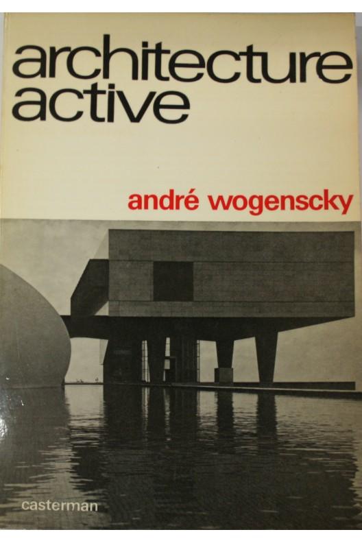 Architecture active. André Wogenscky