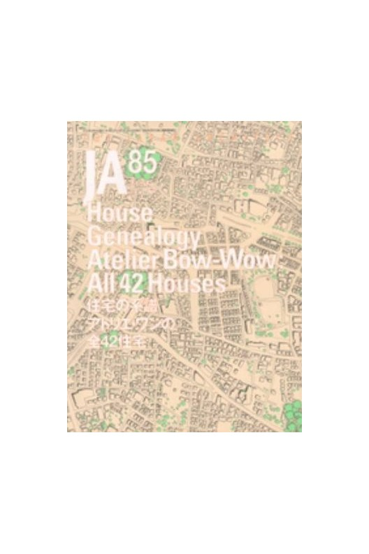 Ja 85: House Genealogy Atelier Bow-wow All 42 Houses