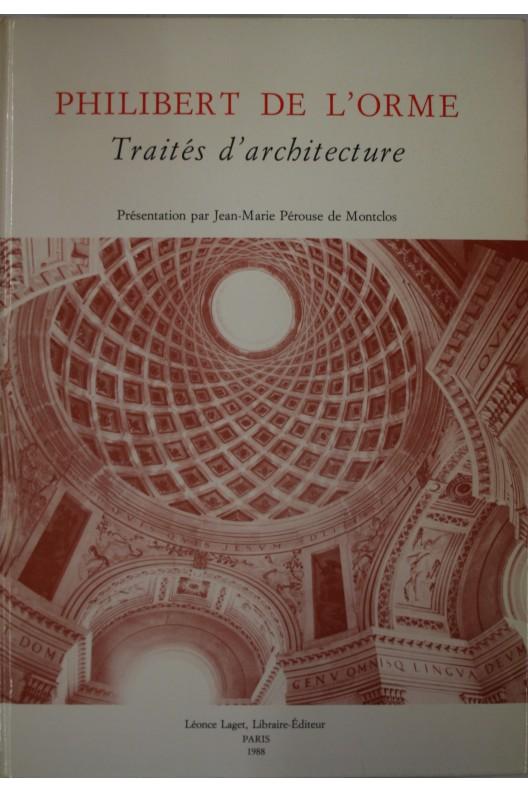 Philibert De l'Orme. Traités d'architecture.