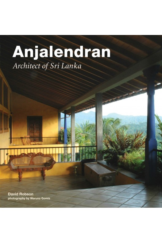 Anjalendran - Architect Of Sri Lanka