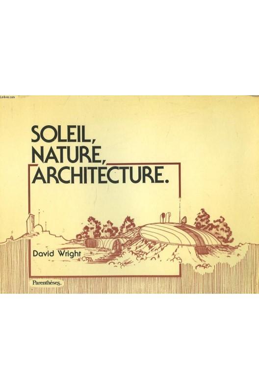 Soleil, nature, architecture.