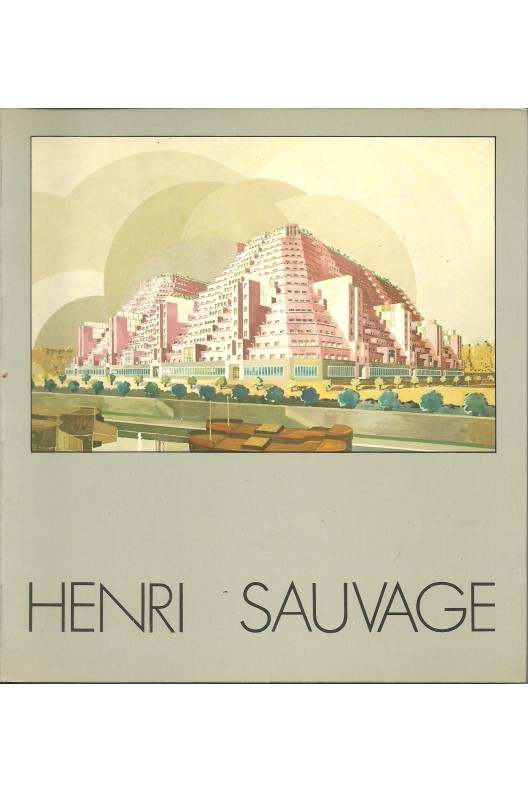 Henri Sauvage : 1873-1932