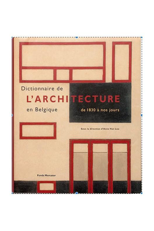 Dictionnaire de l'architecture en Belgique.