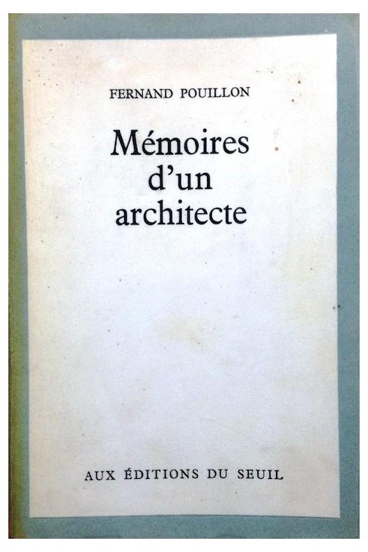 fernand Pouillon. Mémoires d'un architecte.