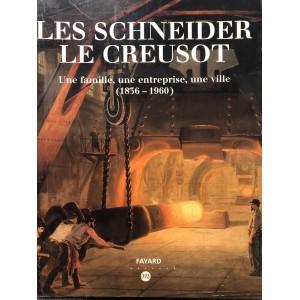 Les Schneider, Le Creusot - une famille, une entreprise, une ville (1836 -1960)