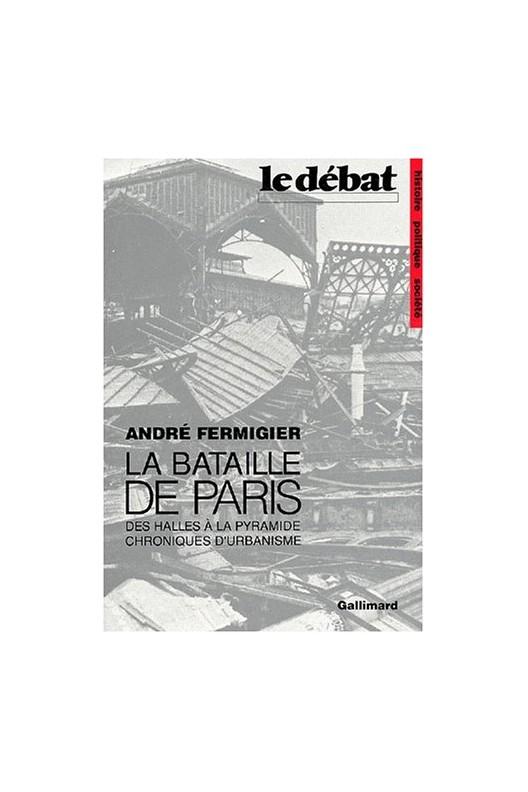 La Bataille de Paris: Des Halles à la Pyramide.