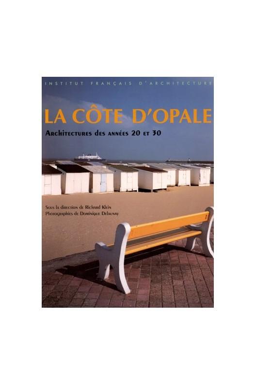 La Côte d'Opale : Architectures des années 20 et 30