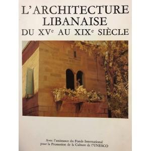 L'architecture libanaise du XVe au XIXe siècle.
