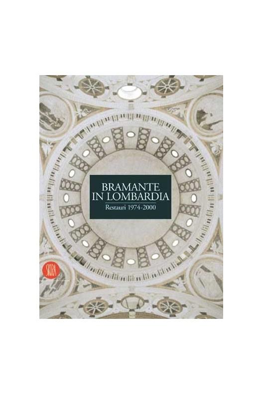Bramante in Lombardia - restauri 1974-2000