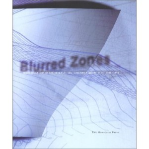 Eisenman Architects, 1988-1998 : Blurred Zones - Investigations of the Interstitial