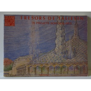 Frank Lloyd Wright. Trésors de Taliesin.