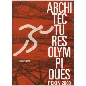 Architectures olympiques : Pékin 2008