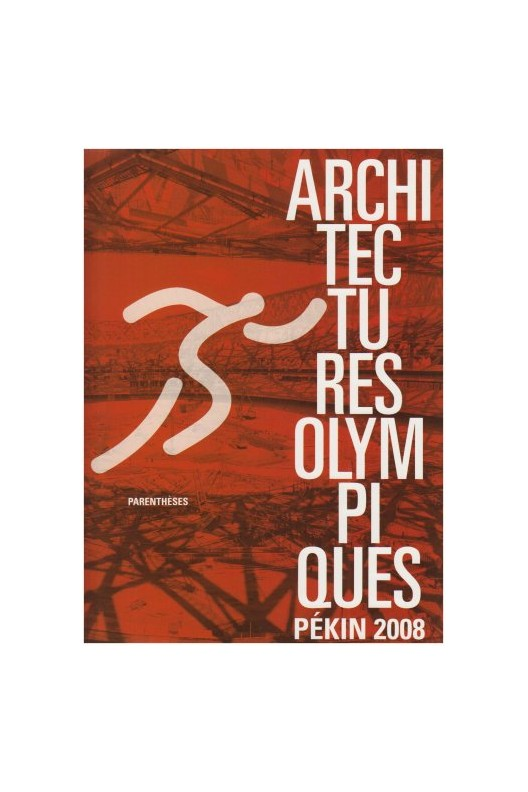 Architectures olympiques : Pékin 2008