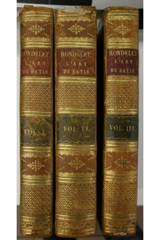 RONDELET / L'art de bâtir / Tomes 1, 2 et 3 / ÉDITION ORIGINALE / 92 PLANCHES