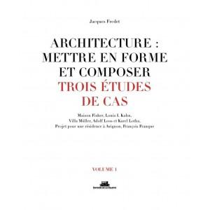 Architecture : mettre en forme et composer - Volume 1, Trois études de cas