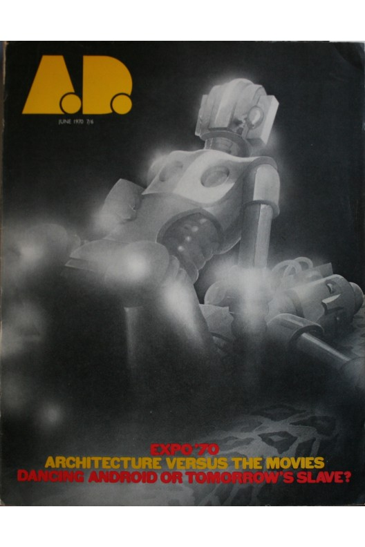 EXPO 70 / ARCHITECTURE VS THE MOVIES / DANCING ANDROID OR TOMORROW'S SLAVE ?