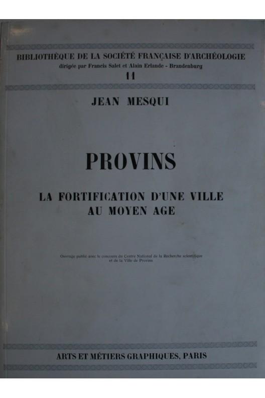 PROVINS, LA FORTIFICATION D'UNE VILLE AU MOYEN AGE