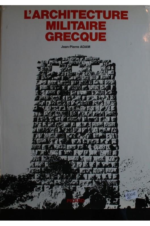 L'architecture militaire grecque.