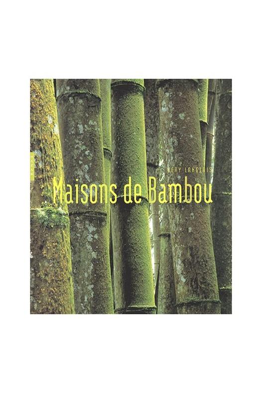 Maisons de bambou. gery Langlais.