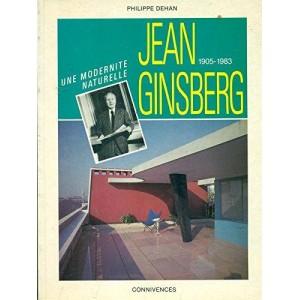 JEAN GINSBERG 1905-1983, UNE MODERNITÉ NATURELLE.