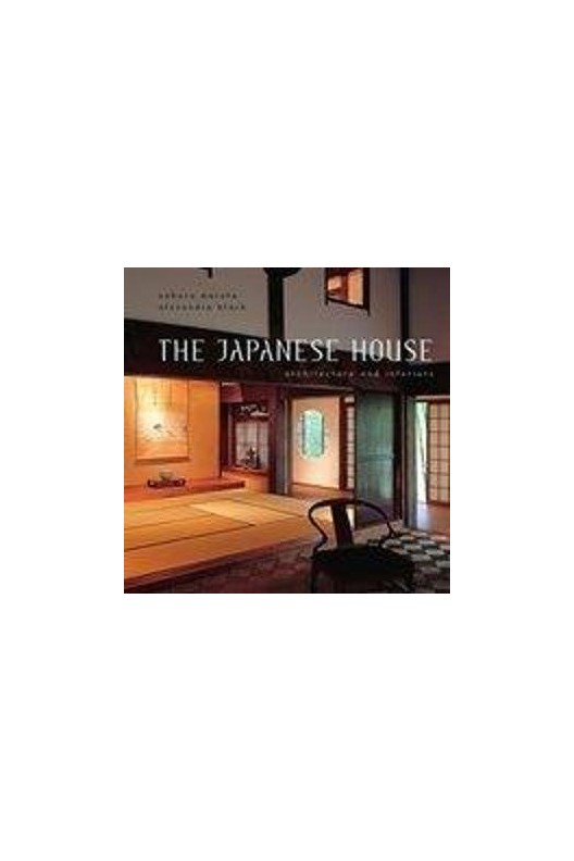 The Japanese House - Architecture and Interiors