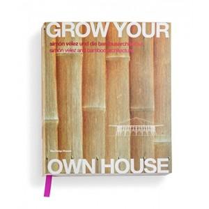 Grow Your Own House / Simon velez