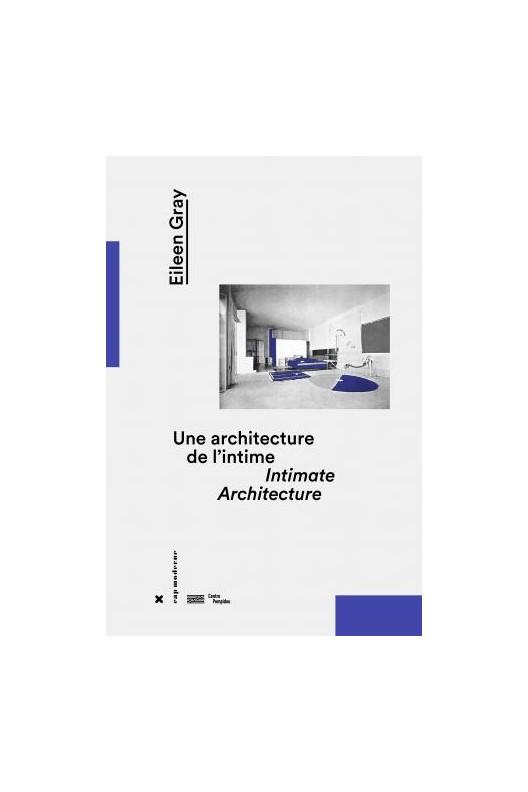 Eileen Gray : Une architecture de l'intime