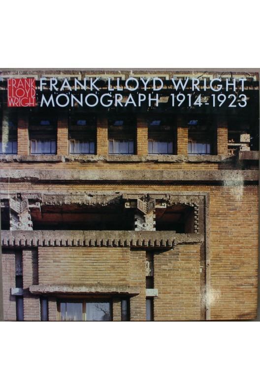 Frank Lloyd Wright Monograph 1914-1923