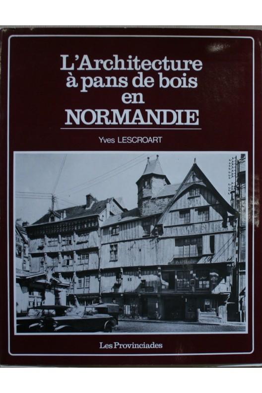 L'architecture à pans de bois en Normandie.